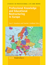 Professional Knowledge and Educational Restructuring in Europe