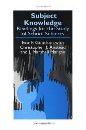 Subject Knowledge, Readings For The Study Of School Subjects